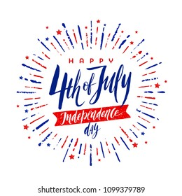 4th of July, Independence day - greeting design with handwritten brush calligraphy and firework burst rays.