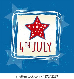 4th of July with star in retro drawing square frame over blue - USA Independence Day, american holiday concept, vector
