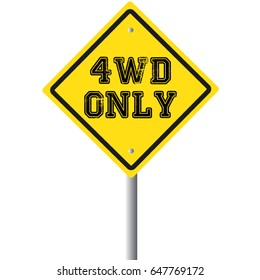 4WD only road sign.