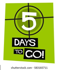 5 Days To Go! (Flat Style Vector Illustration Countdown Poster Design)