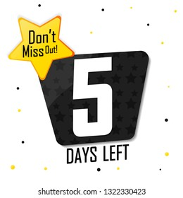 5 Days Left for Sale, or to end offer, countdown tag, discount banner design template, dont miss out, app icon, vector illustration