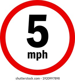 5 mph vehicle speed limit sign. Traffic signs and symbols.