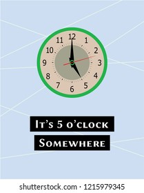 it's 5 o'clock somewhere poster vector. vintage clock decor print illustration.