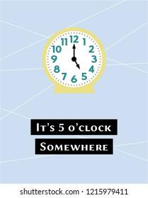 it's 5 o'clock somewhere poster vector. vintage clock decor print illustration.