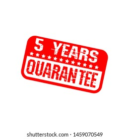 5 years quarantee stamp or sign. red rubber stamp on white background.