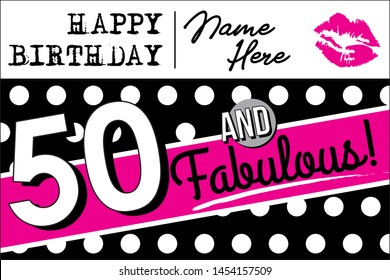 50 and Fabulous Birthday Card, Invitation or Poster, Pink and Black 50th Birthday Celebration Sign, Vector Graphic for Banners, Flyers or Social Media Use, B-Day Signage, Template