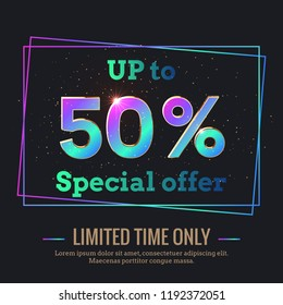 Up to 50% Percent Sale Background. Colorful trendy gradient numbers. Lettering - Special offer for limited time only. Dark illustration for Black Friday and other holiday discount actions
