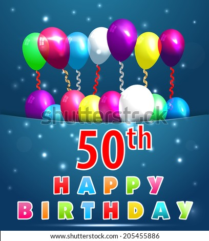 50 Year Happy Birthday Card With Balloons And Ribbons 50th