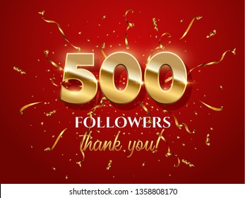500 followers celebration vector banner with text. Social media achievement poster. 500 followers thank you lettering. Golden sparkling confetti ribbons. Shiny gratitude text on red gradient backdrop