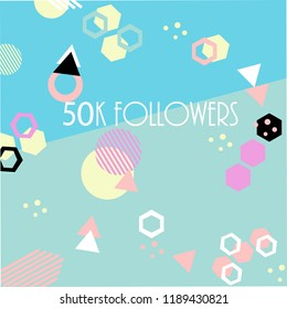 50k followers card banner template for celebrating many followers in on-line social media networks.Vector pattern of coloured likes 50K subscribers