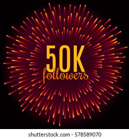 50K followers card. Thanks design template for network friends and followers. Image for Social Networks. Web user celebrates subscribers. Fifty thousand followers. Vector illustration