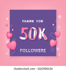 50K Followers thank you phrase with frame and hearts. Template for social media post. Handwritten letters. 50000 subscribers banner. Vector illustration.