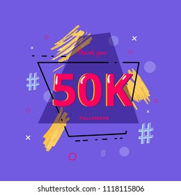 50K followers thank you post with decoration. 50000 subscribers  banner with geometric badge. Greeting card for social networks. Vector illustration.