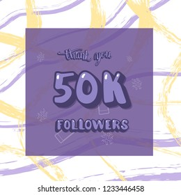 50k followers thank you social media template with creative brush lines backround. Banner for internet networks. 50000 subscribers congratulation post. Vector illustration.