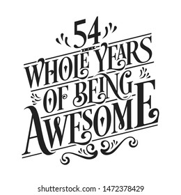 54 Whole Years Of Being Awesome - 54th Birthday And Wedding  Anniversary Typographic Design Vector