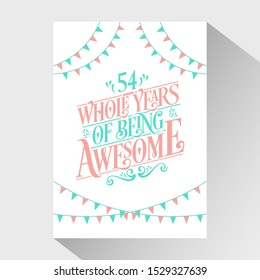 """54th Birthday And Anniversary Typography Design """"54 Whole Years Of Being Awesome"""""""