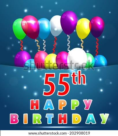 55 Year Happy Birthday Card With Balloons And Ribbons 55th
