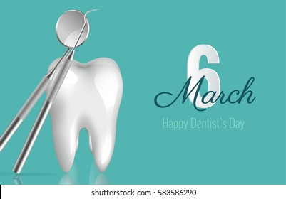 6 march - dentist`s day. Dentistry background with 3d clean white tooth and dentistry instruments. Vector illustration