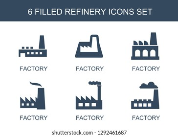 6 refinery icons. Trendy refinery icons white background. Included filled icons such as factory. refinery icon for web and mobile.