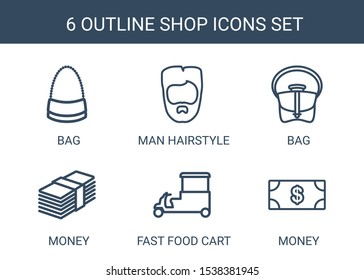 6 shop icons. Trendy shop icons white background. Included outline icons such as bag, man hairstyle, money, fast food cart, Money. shop icon for web and mobile.