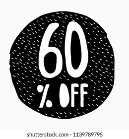 60% OFF Discount. Discount Offer Price Illustration. Hand Drawn Vector Discount Symbol. Black Circle. White Hand Written Text. White Background.