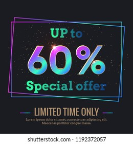 Up to 60% Percent Sale Background. Colorful trendy gradient numbers. Lettering - Special offer for limited time only. Dark illustration for Black Friday and other holiday discount actions
