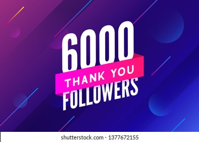 6000 followers vector. Greeting social card thank you followers. Congratulations 6k follower design template.