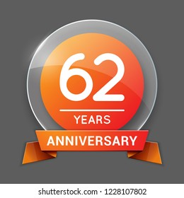 62 / Sixty Two Years Anniversary Logo with Glass Emblem Isolated. 62nd Celebration. Editable Vector Illustration.