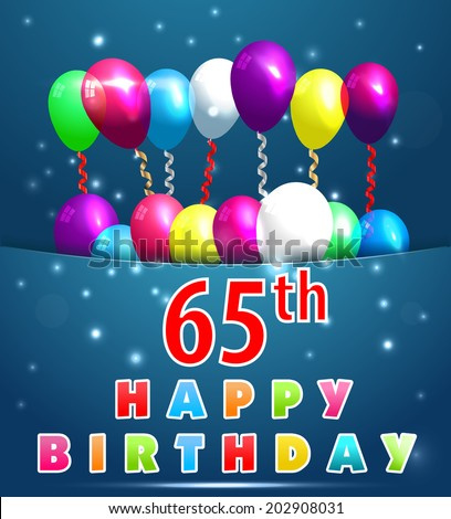 65 Year Happy Birthday Card With Balloons And Ribbons 65th