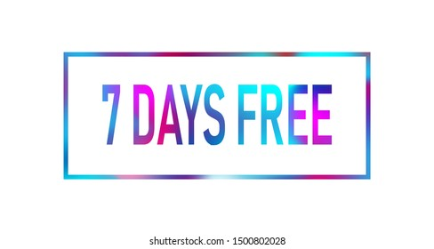 7 Days Free trial signs. Vector colored text on white background