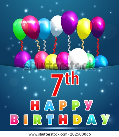 7 Year Happy Birthday Card With Balloons And Ribbons 7th