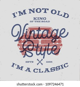 70 Birthday Anniversary Gift T-Shirt. I m not Old I m a Classic, King of the Road words with classic car. Born in 1948. Distressed retro style poster, tee. Stock vector isolated on vintage.