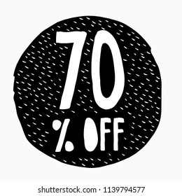 70% OFF Discount. Discount Offer Price Illustration. Hand Drawn Vector Discount Symbol. Black Circle. White Hand Written Text. White Background.