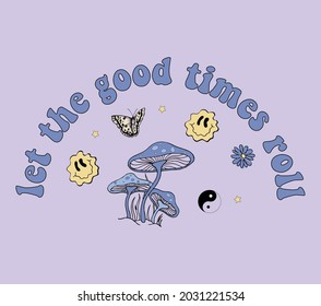 70s Groovy Let the good times roll slogan print with Retro flowers illustration print for kids and girl tee - t shirt or sticker
