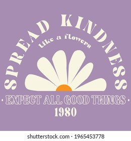 70s hippie Spread kindness slogan with daisy illustration print for kids and girl tee - t shirt or sticker