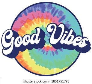 70s Retro Groovy Hippie Good Vibes slogan illustration with rainbow tie dye background - Vintage Graphic Text Print for girl tee / t shirt and sticker