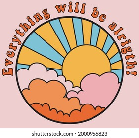 70s retro groovy slogan with hippie sunshine and clouds for tee t shirt or poster sticker - Vector