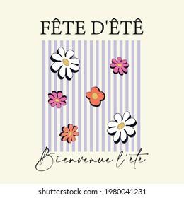 70's Retro slogan and floral stripes print with '' Fete d'été Bienvenue l'été '' (Summer party , welcome summer)  - Vintage hippie illustration for girl tee - t shirt and sticker - poster