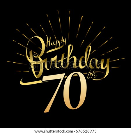70th Happy Birthday Logo Beautiful Greeting Card Poster With Calligraphy Word Gold Fireworks Hand
