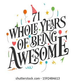 71st Birthday And 71 years Anniversary Typography Design - 71 Whole Years Of Being Awesome.