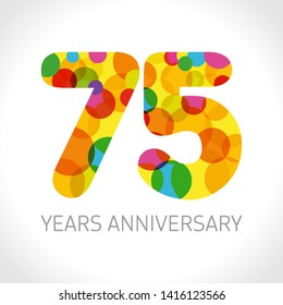 75 th anniversary numbers. 75 years old multicolored logotype. Congrats age greetings, congratulation idea. Isolated abstract graphic design template. Coloured digits up to -75% percent off discount.