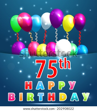 75 Year Happy Birthday Card With Balloons And Ribbons 75th