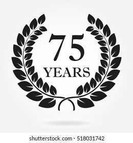 75 years. Anniversary or birthday icon with 75 years and  laurel wreath.