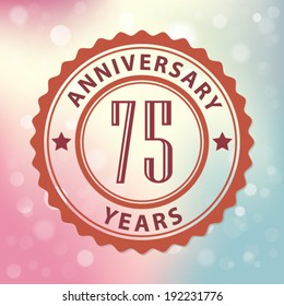 """""""75 Years Anniversary"""" - Retro style seal, with colorful bokeh background EPS 10 vector"""