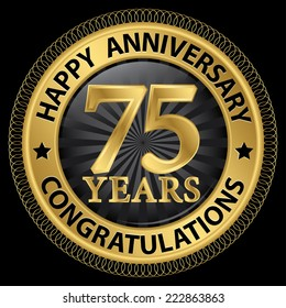 75 years happy anniversary congratulations gold label with ribbon, vector illustration
