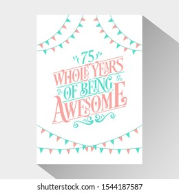 """75th Birthday And 75th Wedding Anniversary Typography Design """"75 Whole Years Of Being Awesome"""""""