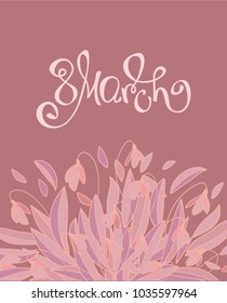8 march greeting card with handwritten lettering and bouquet of pink snowdrops on chokolate background Vector illustration for  postcard, card, invitation, poster, banner template lettering typography