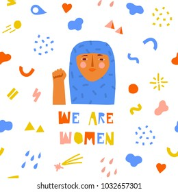 8 march international women day card with muslim women. Feminism quotes and female motivational slogan with funny cartoon illustration.