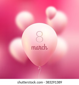 8 March. International Women Day. Vector pink Flying Balloons with word 8 march.