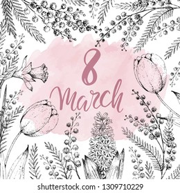 8 march. International Womens Day banner. Vector greeting card with tulips, hyacinth, narcissus and mimosa. Floral background. Watercolor. Vintage hand drawn sketch. Frame. Handwritten brush lettering